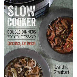 Slow Cooker: Double Dinners For Two