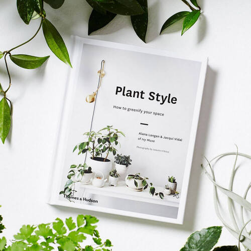 Plant Style Book, How To Greenify Your Space