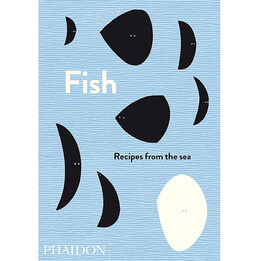Fish: Recipes From The Sea Cookbook