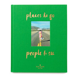 Kate Spade: Places To Go, People To See Hardcover Book