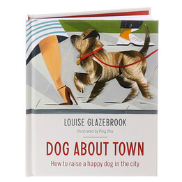 Dog About Town, A Guide to Dog Ownership