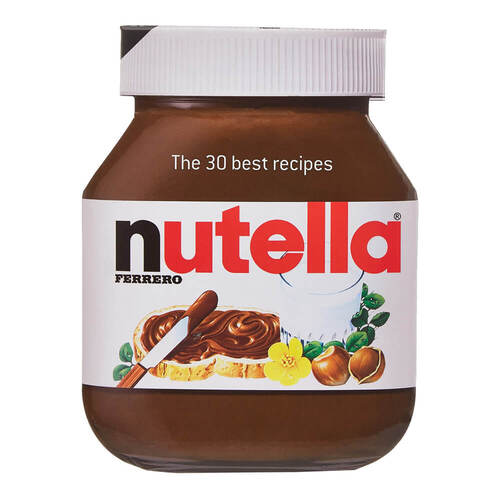 Nutella 30 Best Recipes Book