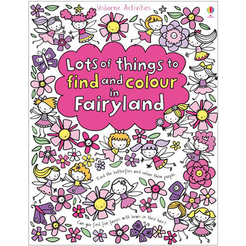 Lots of Things to Find and Colour in FAIRYLAND Book